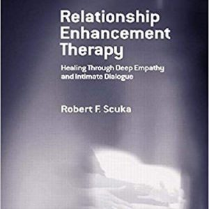 B-103 – Relationship Enhancement® Therapy: Healing Through Deep Empathy and Intimate Dialogue (by Robert Scuka)