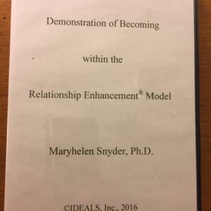 D-114 Demonstration of Becoming within the Relationship Enhancement® Model (by Maryhelen Snyder, Ph.D.)